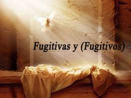 Fugitivas y (Fugitivos)